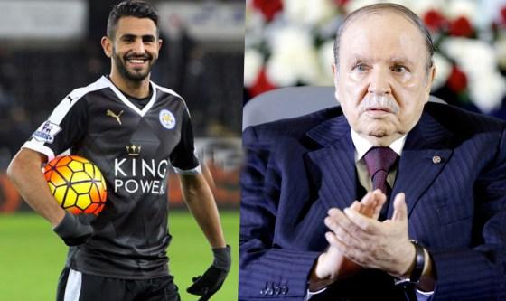 Le président Abdelaziz Bouteflika félicite Ryad Mahrez