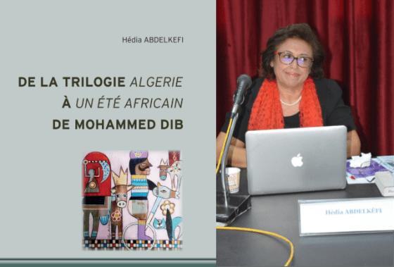 Parution de « De la trilogie Algérie à un été africain de Mohammed Dib »