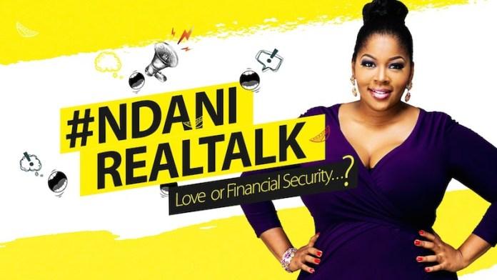 Love or Financial Security NdaniRealTalk -Jewanda