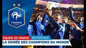 Vidéo : L'inoubliable soirée des Champions du Monde de Football