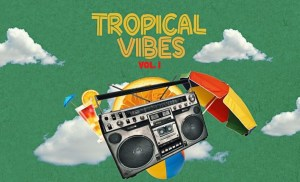 Musique : «Tropical Vibes Vol. 1», la nouvelle compilation de New Bell Music