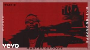 Single : «Master Groove» – Wizkid