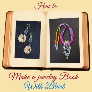 Learn How to make a jewelry book with Blurb with five simple tips