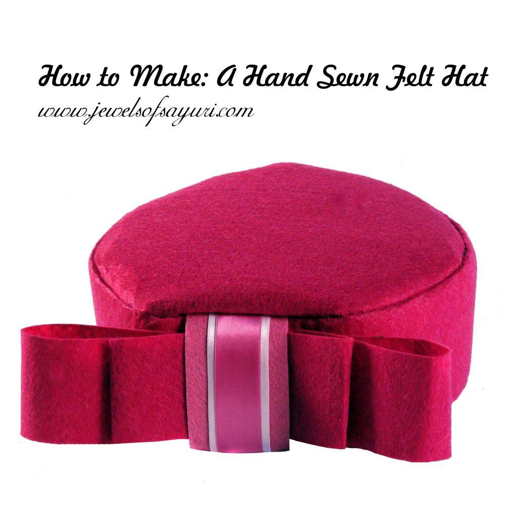 How to Make A Hand Sewn Felt Hat | Jewels of sayuri