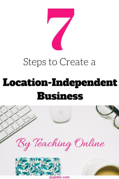 Create your Location-Independent Business By Teaching Online