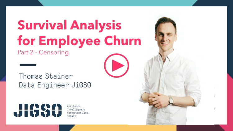 JiGSO - Survival Analysis for Employee Churn - Pt 2: Censoring by Thomas Stainer
