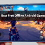 15 Best Free Offline Games For Android To Play Offline
