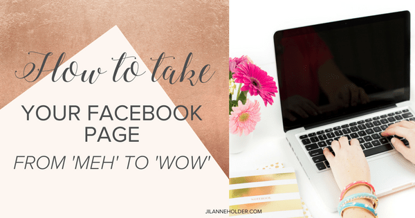 How to take your Facebook Page from 'meh' to 'WOW'