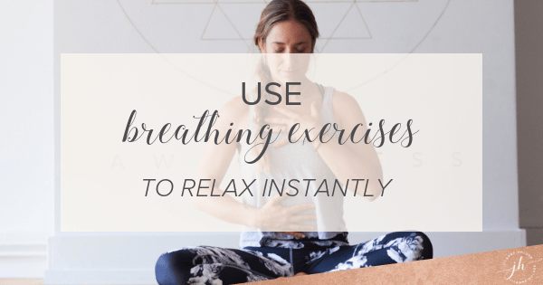 Use Breathing Exercises To Relax Instantly