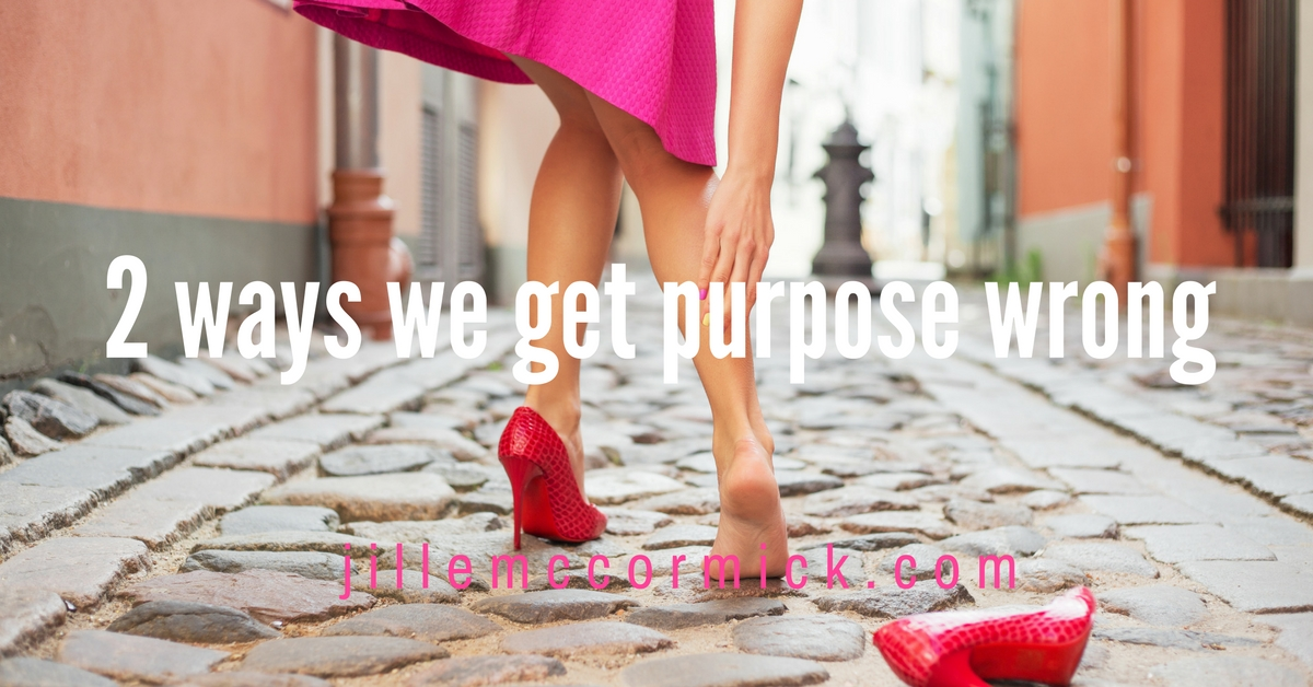 Two Ways We Get Purpose Wrong