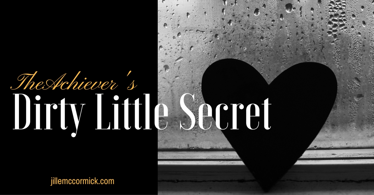 The Achiever's Dirty Little Secret