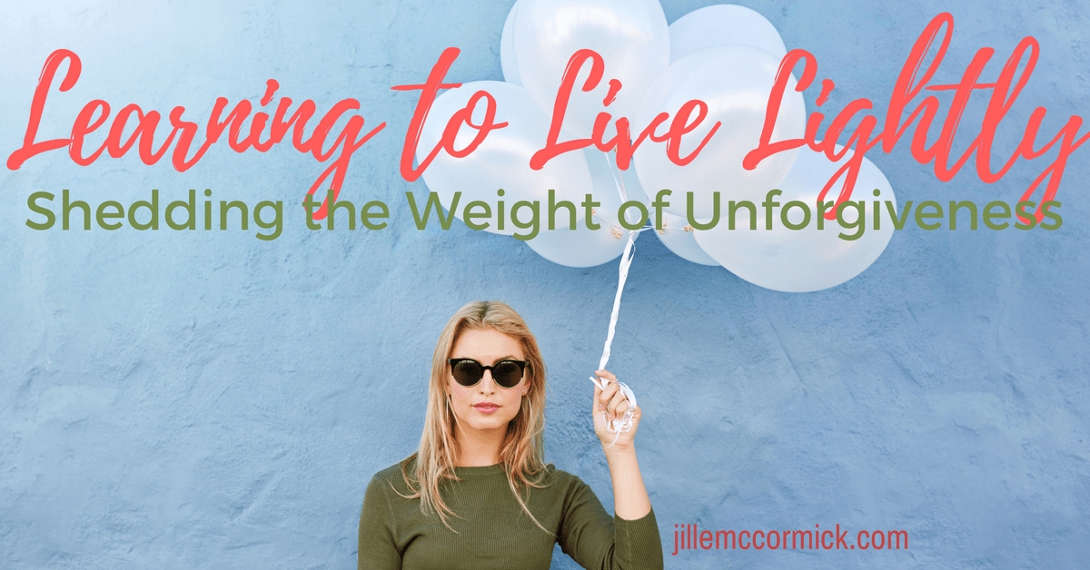 Learning to Live Lightly: Shedding the Weight of Unforgiveness