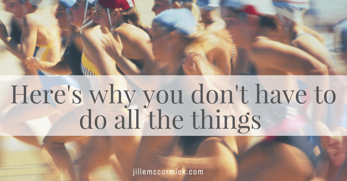 Here's why you don't have to do all the things