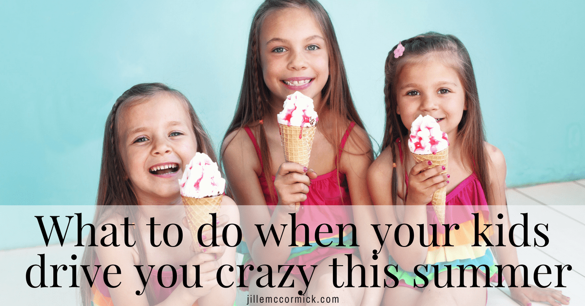 What to do when your kids drive you crazy this summer