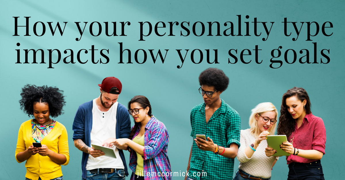 How your personality type impacts how you set goals