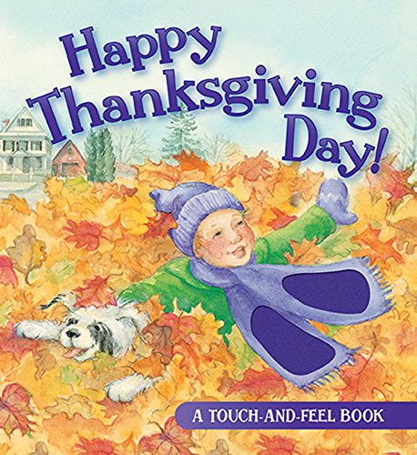 Happy Thanksgiving Day! (Touch-And-Feel Book)