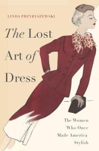 "Thoughts on ""The Lost Art of Dress"""