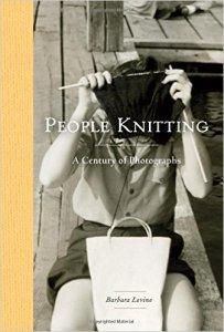 People Knitting: by Barbara Levine, Princeton Architectural Press 2016