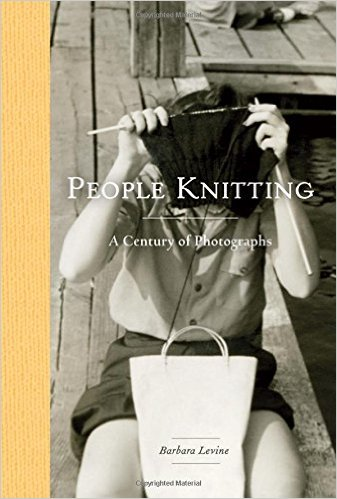 People Knitting: by Barbara Levine, Princeton Architectural Press 2016