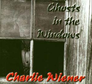 Charlie Wiener Album: Ghosts in the Windows