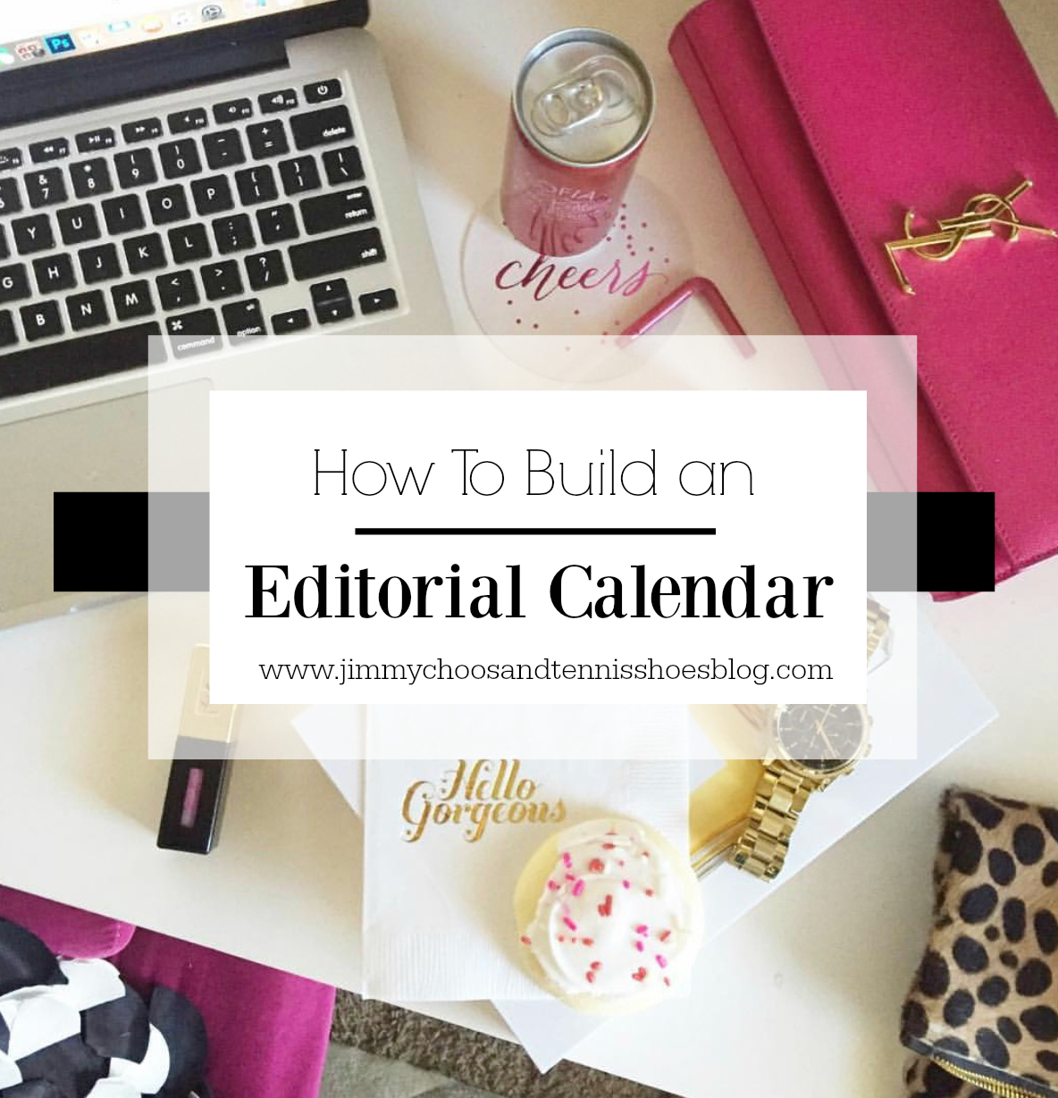 How to Build an Editorial Calendar