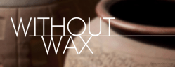 Without Wax