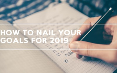 How to Nail Your Goals for 2019