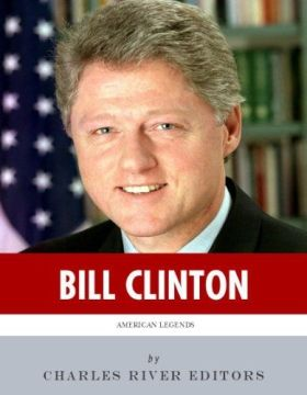 The Life Of Bill Clinton By Charles Rivers Editors_Graphic
