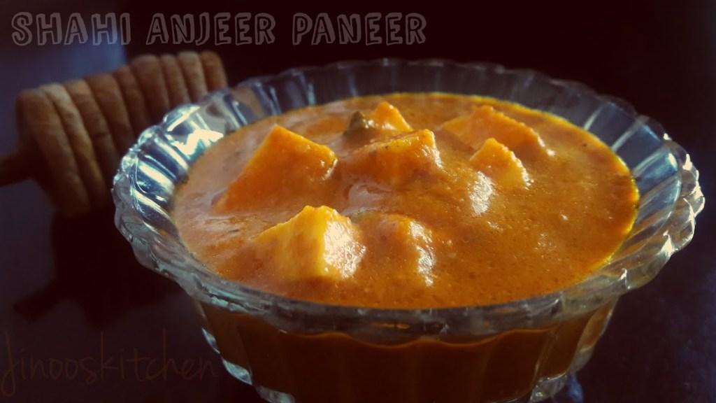 Shahi Anjeer Paneer ~ Restaurant style Shahi gravy