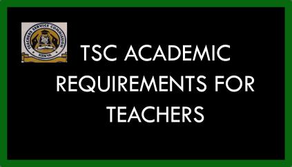 TSC requirements for teacher recruitment in Kenya