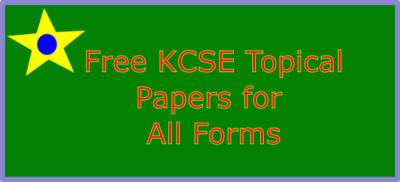 KCSE topical question papers pdf for all classes