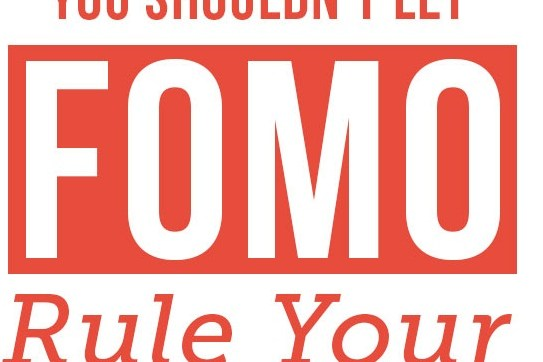 07 Reasons You Should Not Let FOMO Rule Your Life