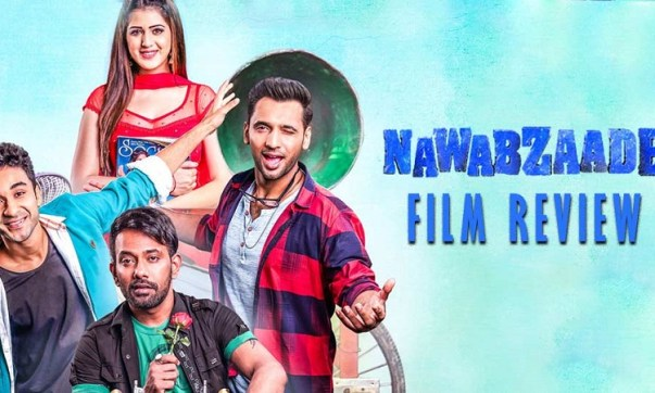 Nawabzaade Movie Review