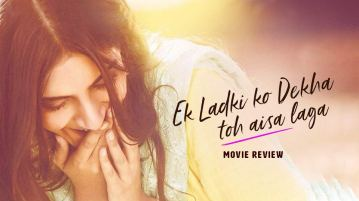 Ek Ladki Ko Dekha To Aisa Laga Movie Review