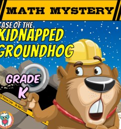 Kindergarten Groundhog Day Mystery Worksheets [ 945 x 945 Pixel ]