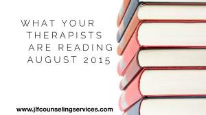 What Your Therapists Are Reading August 2015