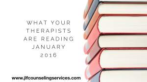 What Your Therapists Are Reading January 2016