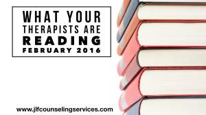 What Your Therapists Are Reading February 2016