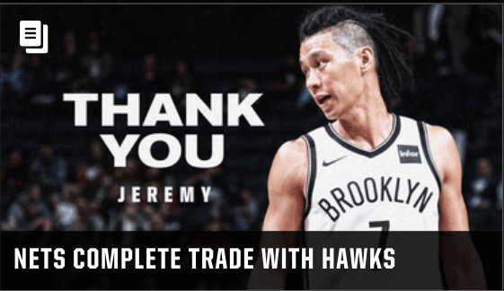 The Hawks acquired point guard Jeremy Lin and a 2025 second-round draft  pick from the Nets in a surprise trade on July 12. As part of the deal 75e60a0e6