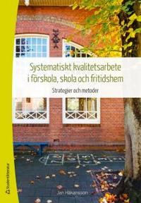 Jan Håkanssson Systematiskt kvalitetsarbete i forskola skola och fritidshem