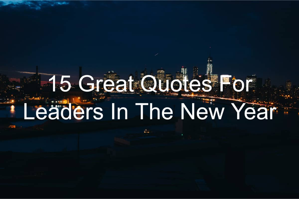15 Great Quotes For Leaders In The New Year Joseph Lalonde