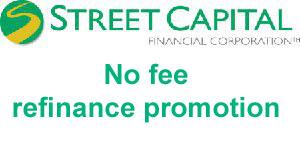 Street Capital No Fee Refinance