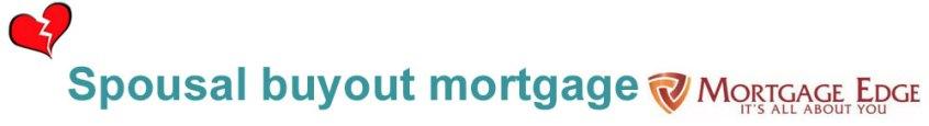 Spousal buyout mortgage