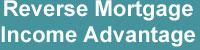 Reverse Mortgage Income Advantage