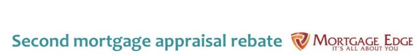 Second Mortgage Appraisal Rebate