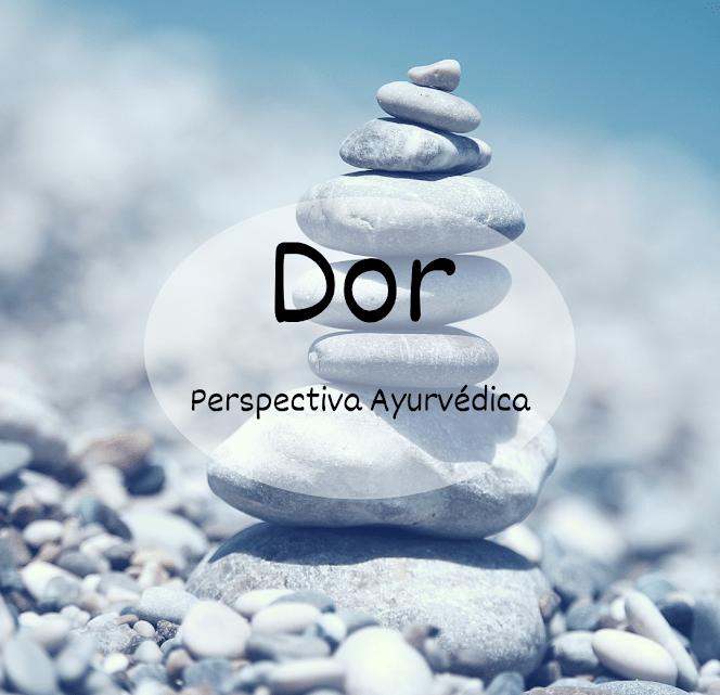 Dor – A Perspectiva Ayurvédica