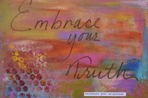 """A reminder to """"Embrace your Truth"""" to guide you to overcome your fear."""