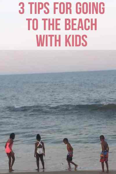 3 Tips for Going to the Beach with Kids