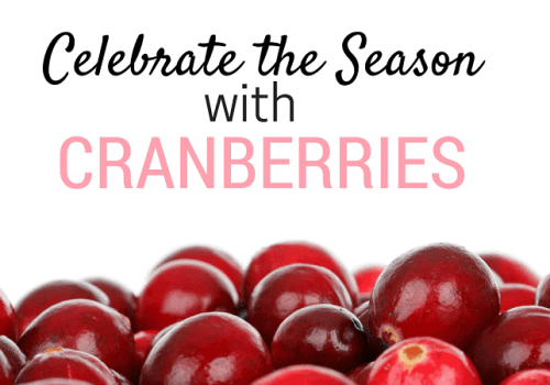 Celebrate the Season with Cranberries