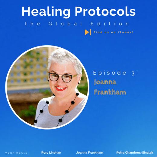 Healing Protocols Episode 3 Joanna Frankham